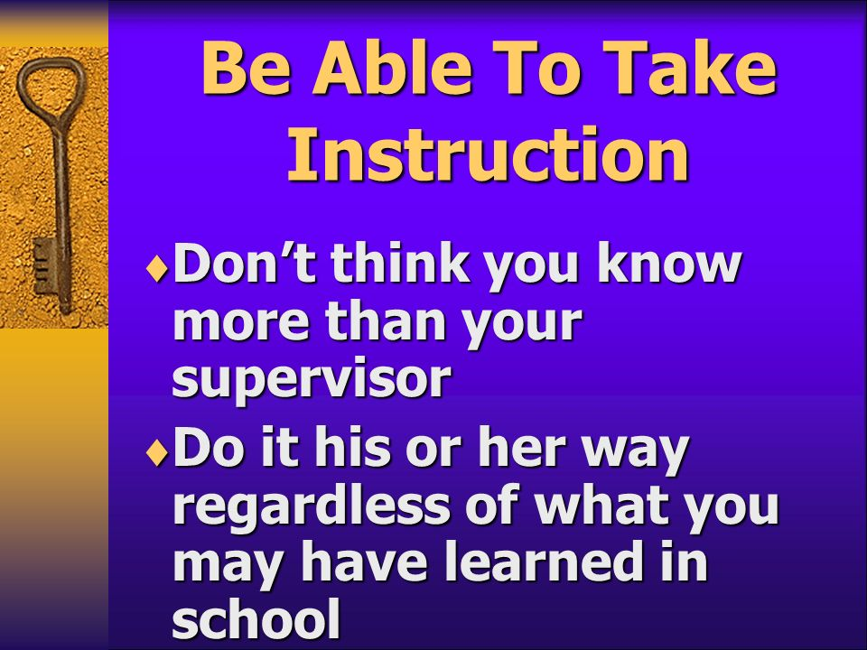 Be Able To Take Instruction