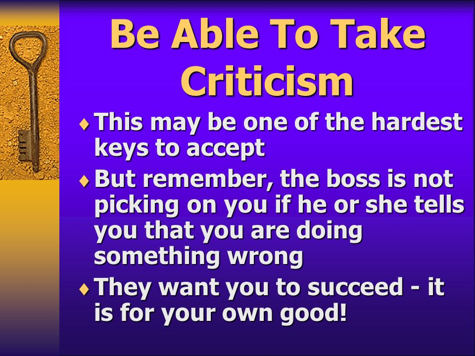 Be Able To Take Criticism