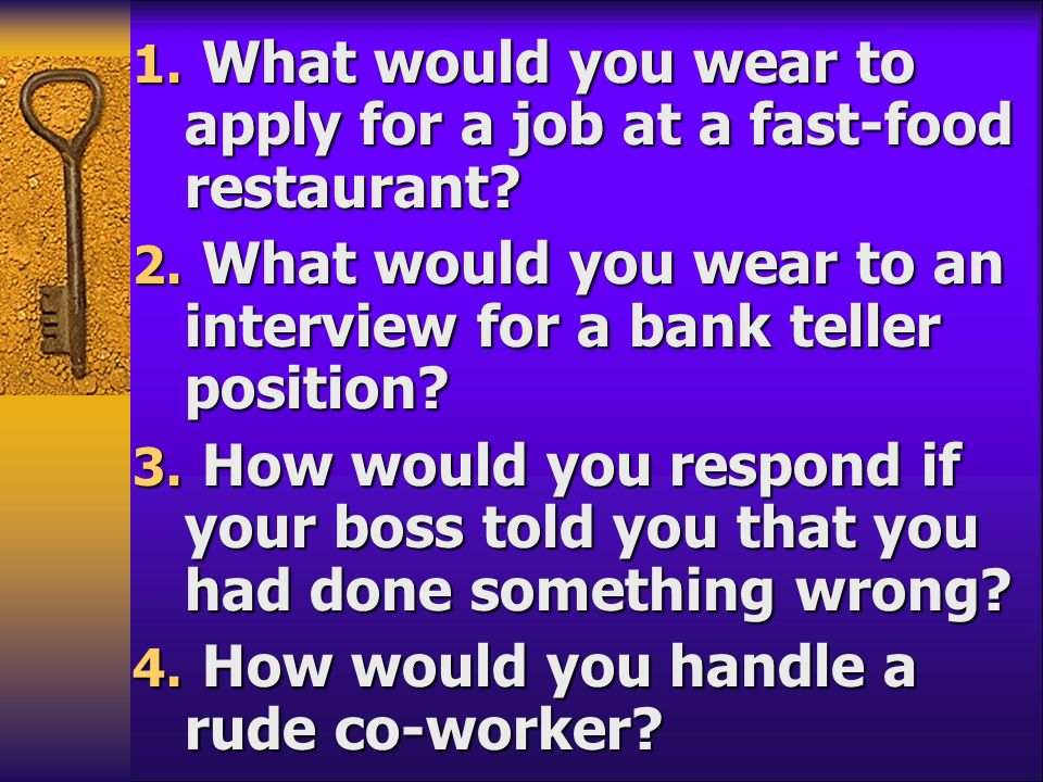 What would you wear to apply for a job at a fast-food restaurant