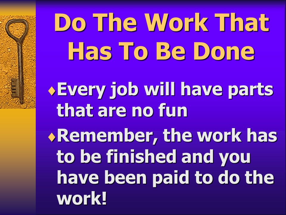 Do The Work That Has To Be Done