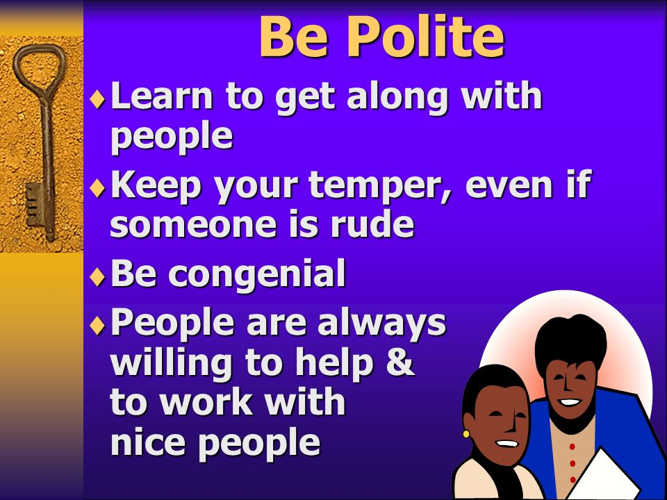 Be Polite Learn to get along with people