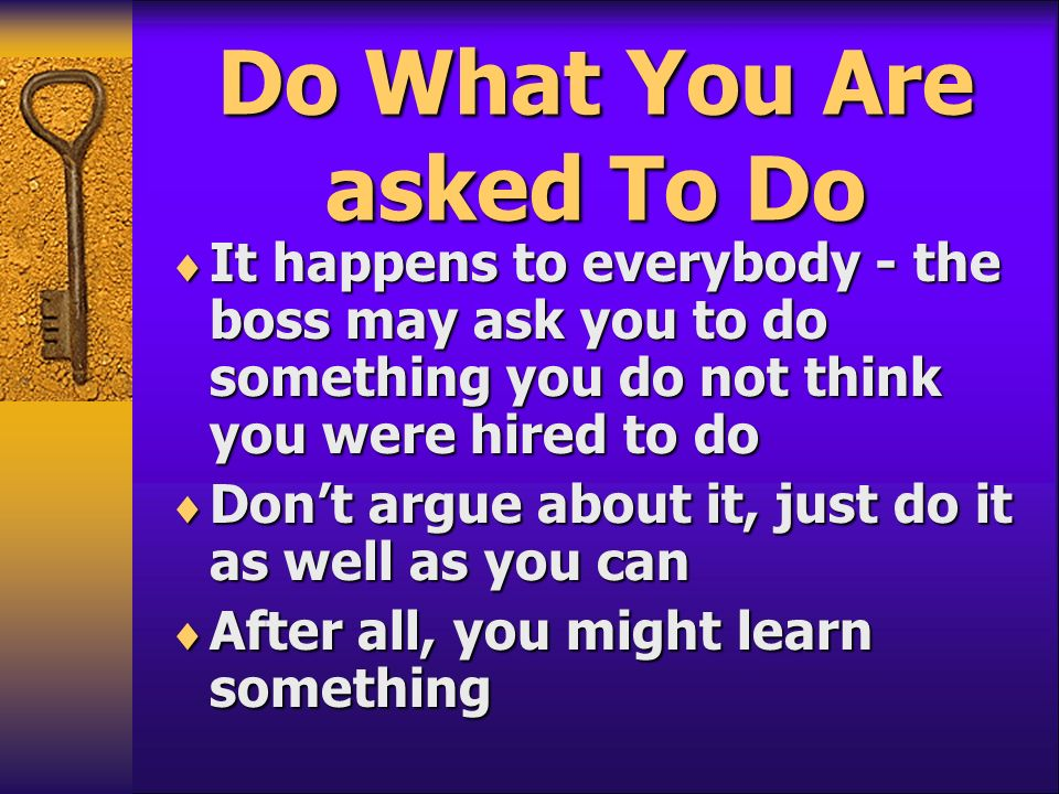 Do What You Are asked To Do