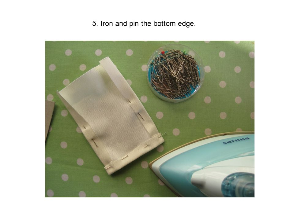 5. Iron and pin the bottom edge.