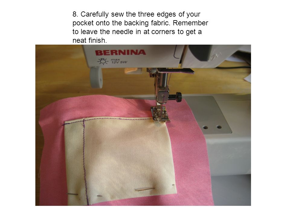 8.Carefully sew the three edges of your pocket onto the backing fabric.