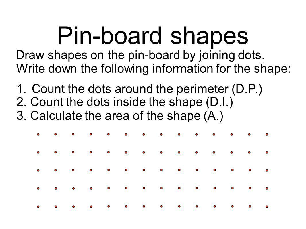 Pin-board shapes Draw shapes on the pin-board by joining dots.