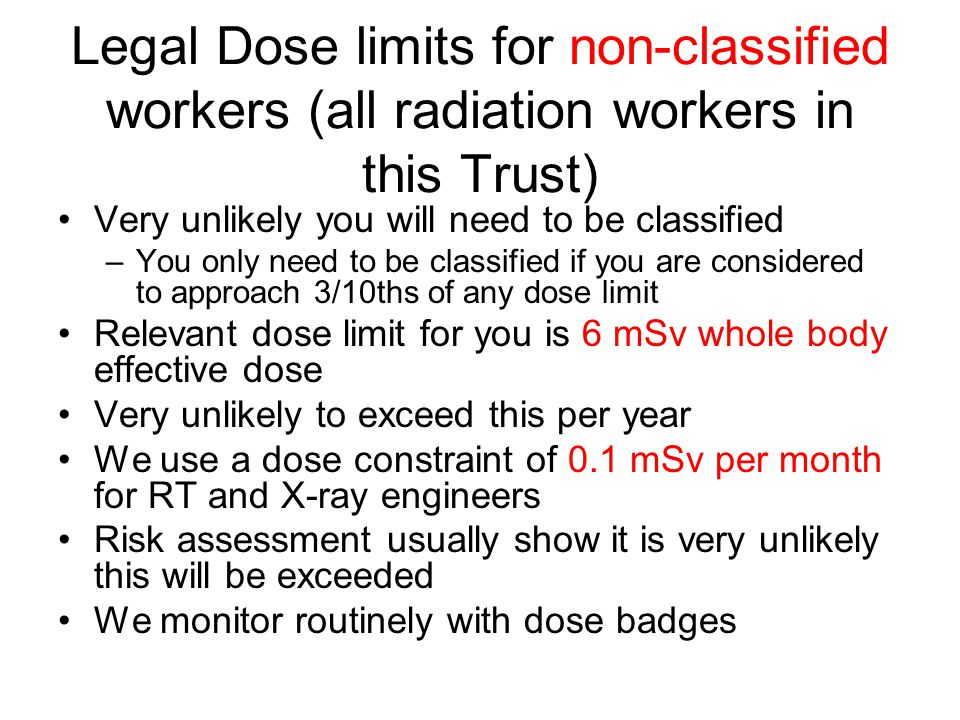 Legal Dose limits for non-classified workers (all radiation workers in this Trust)