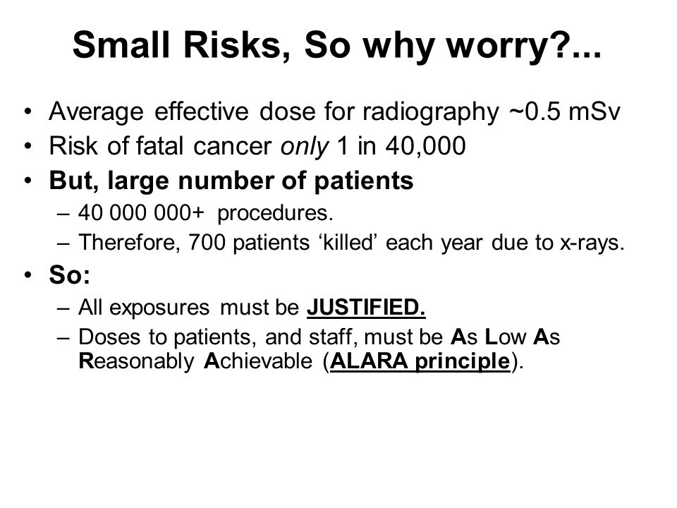 Small Risks, So why worry ...