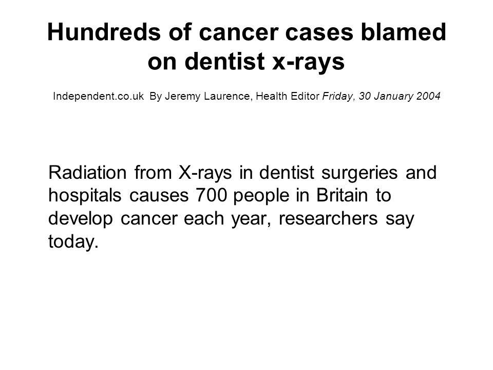 Hundreds of cancer cases blamed on dentist x-rays