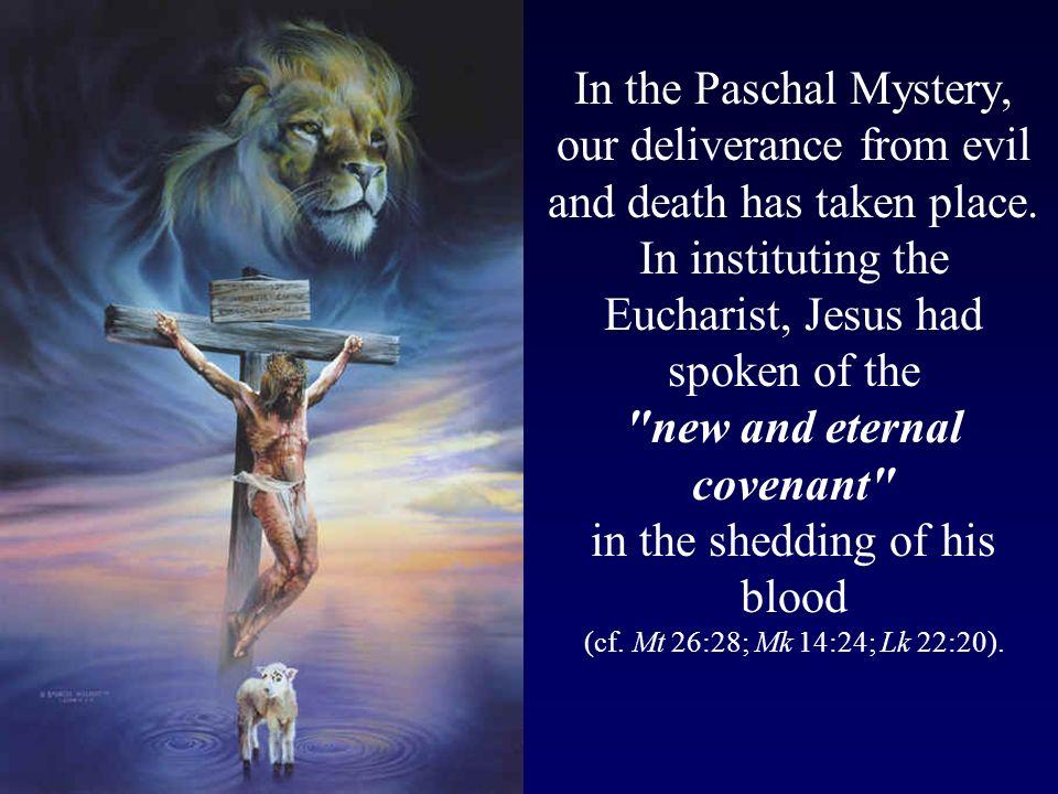 In instituting the Eucharist, Jesus had spoken of the
