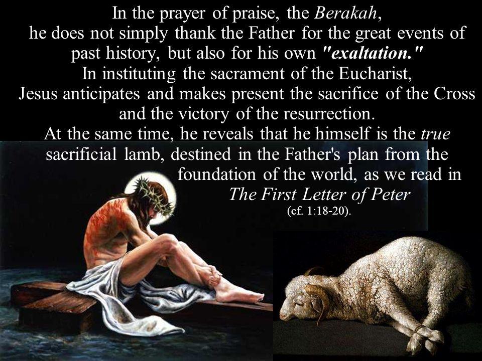 In the prayer of praise, the Berakah,