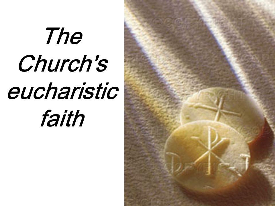 The Church s eucharistic faith
