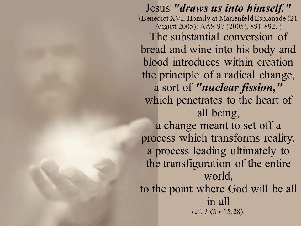 Jesus draws us into himself.