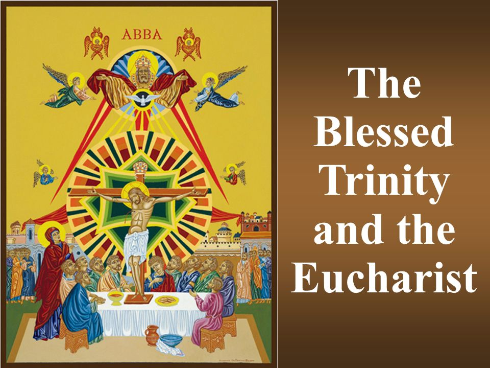 The Blessed Trinity and the Eucharist