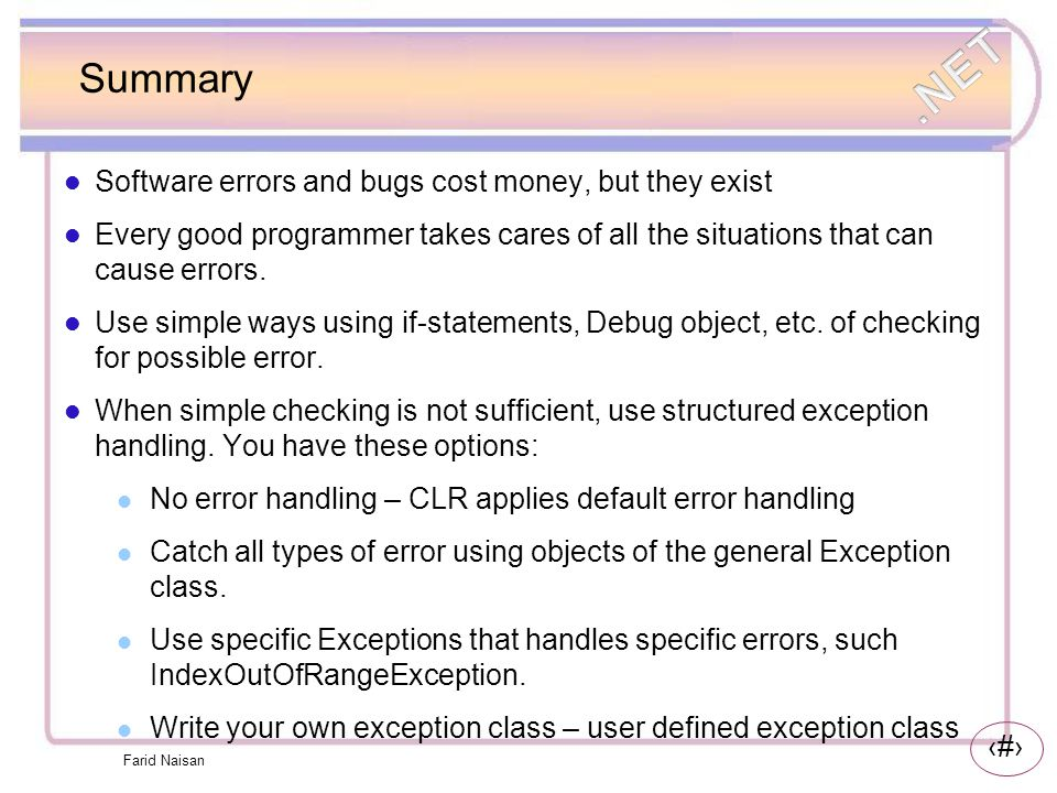Summary Software errors and bugs cost money, but they exist