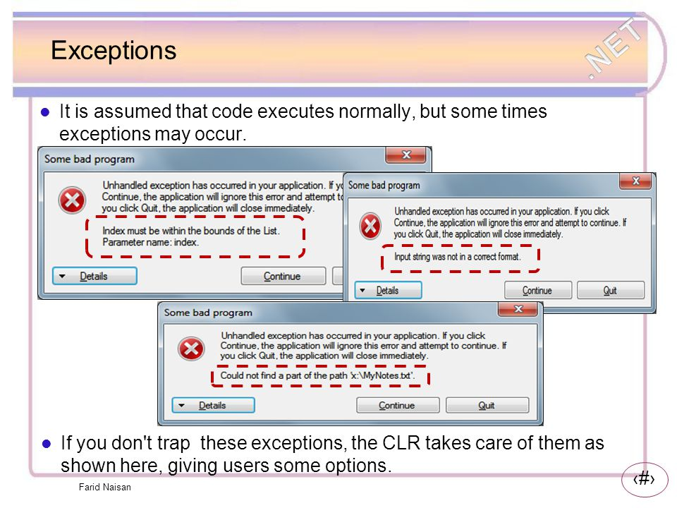 Exceptions It is assumed that code executes normally, but some times exceptions may occur.