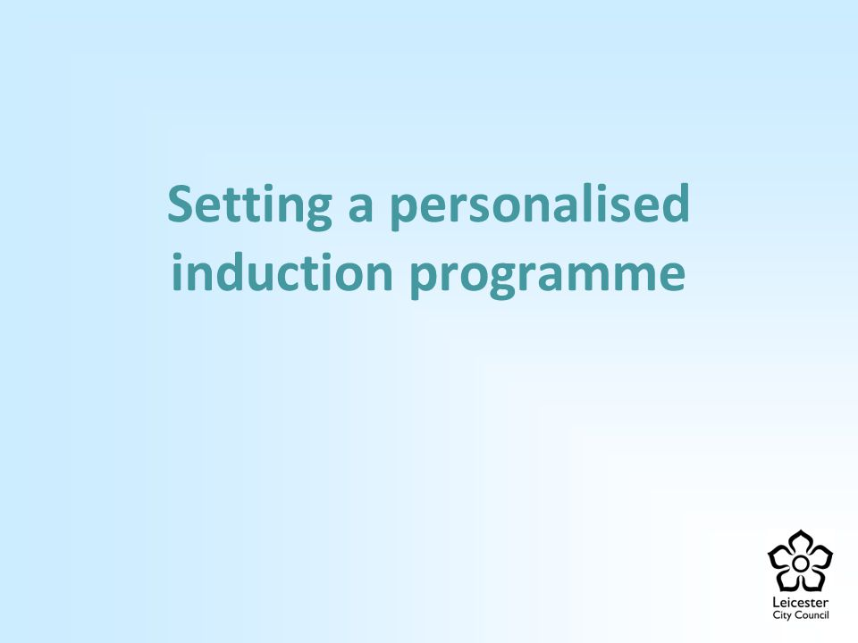 Setting a personalised induction programme