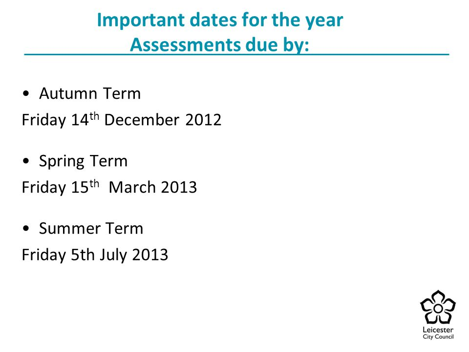 Important dates for the year Assessments due by: