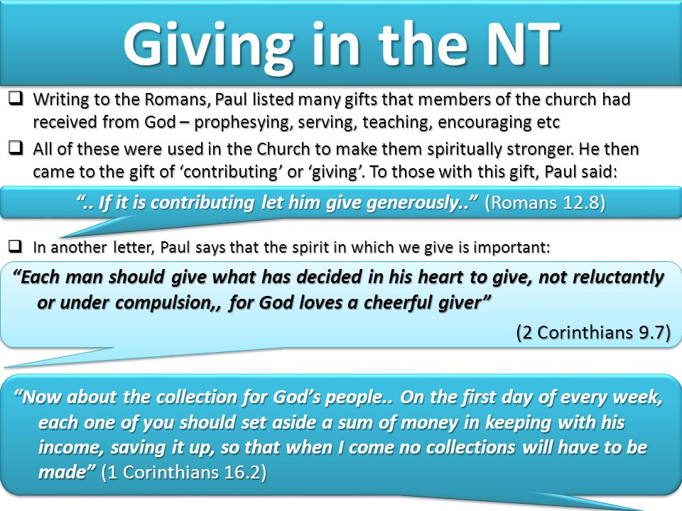 .. If it is contributing let him give generously.. (Romans 12.8)