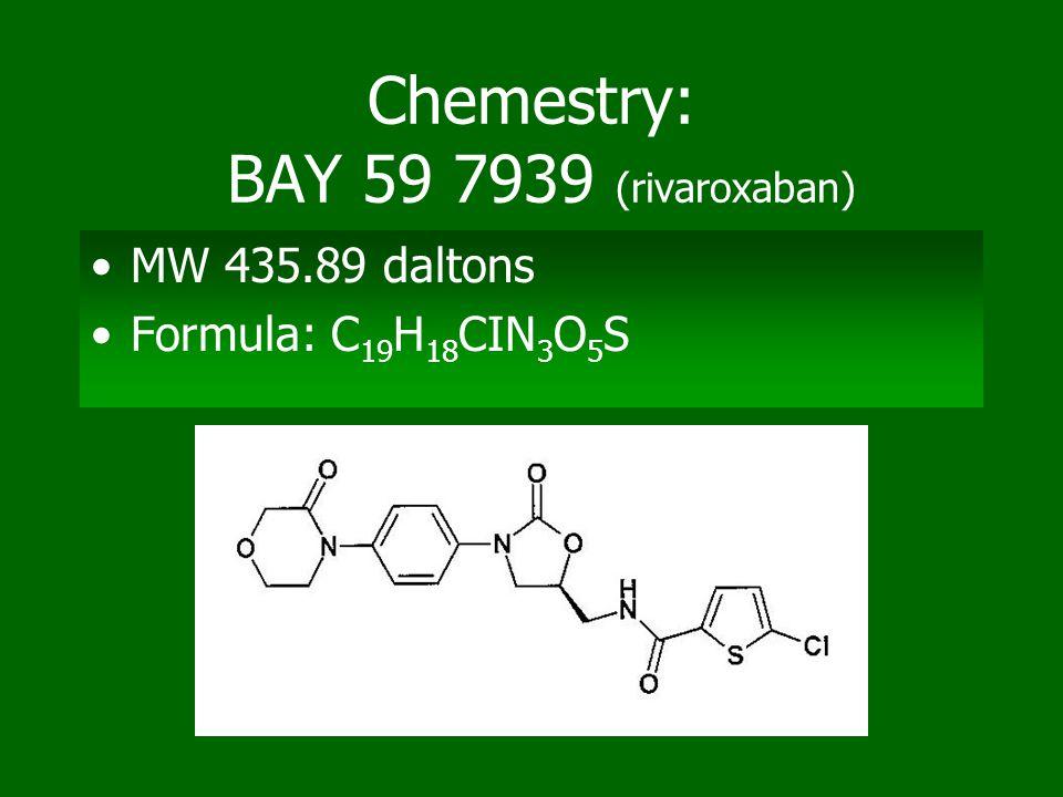 Chemestry: BAY 59 7939 (rivaroxaban)