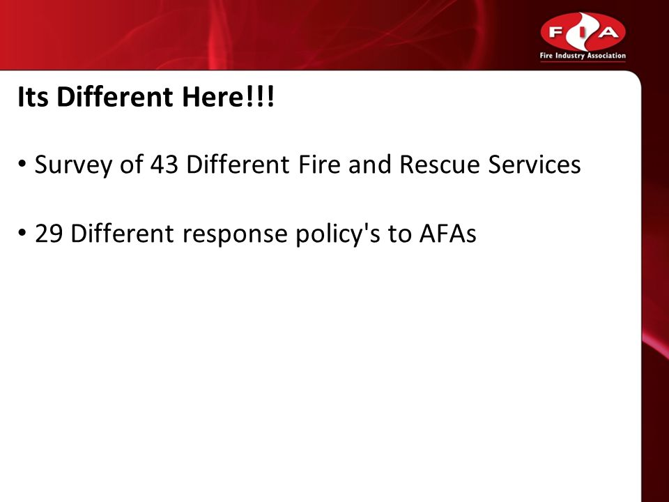 Its Different Here!!! Survey of 43 Different Fire and Rescue Services