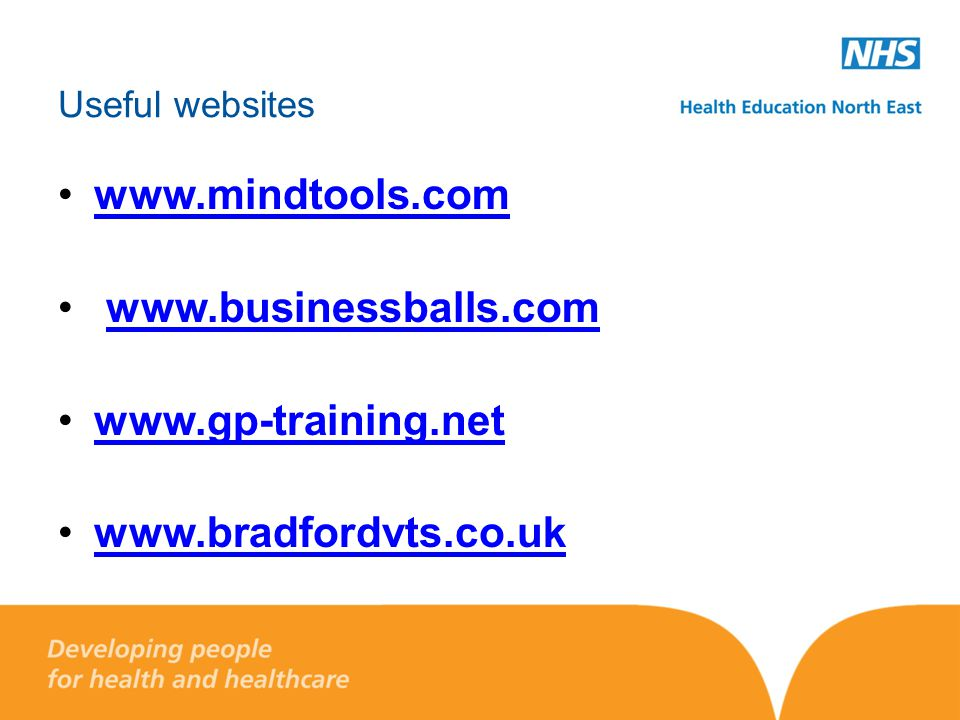 www.mindtools.com www.businessballs.com www.gp-training.net