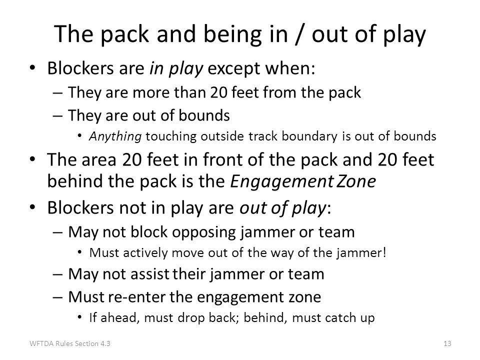The pack and being in / out of play