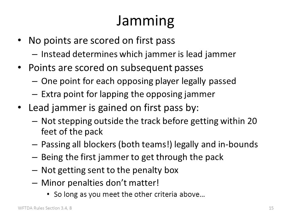 Jamming No points are scored on first pass