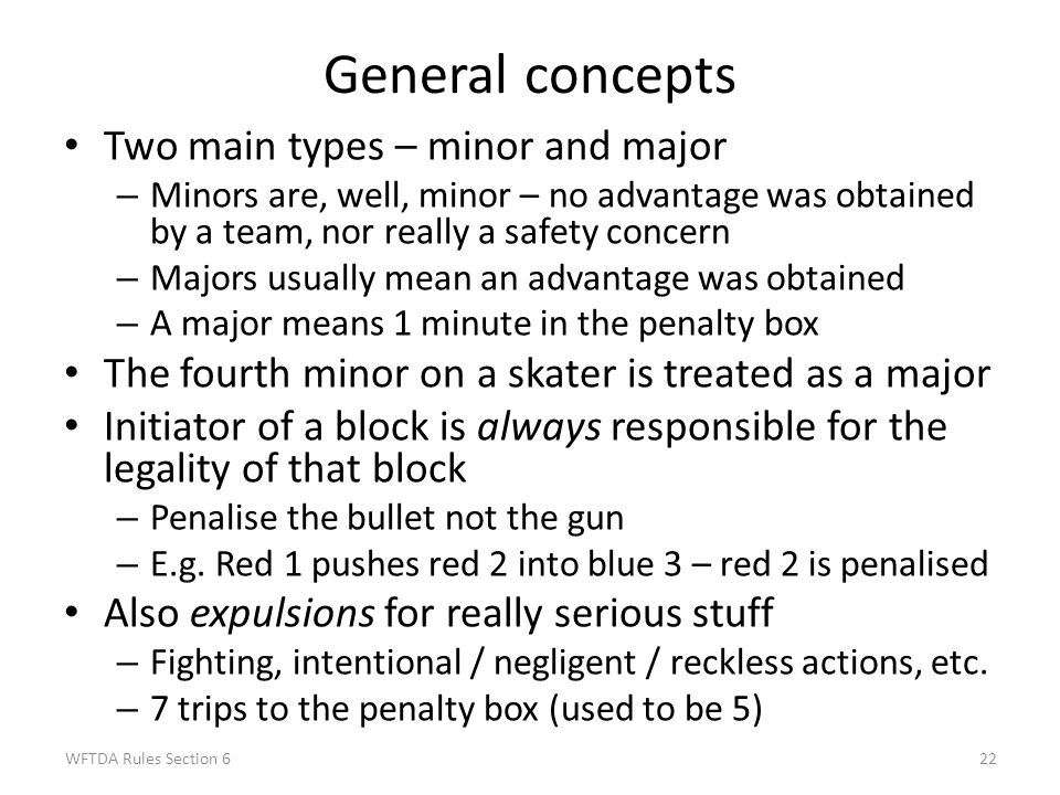General concepts Two main types – minor and major