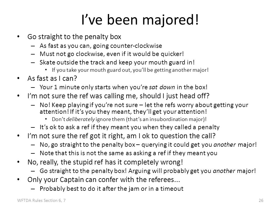 I've been majored! Go straight to the penalty box As fast as I can