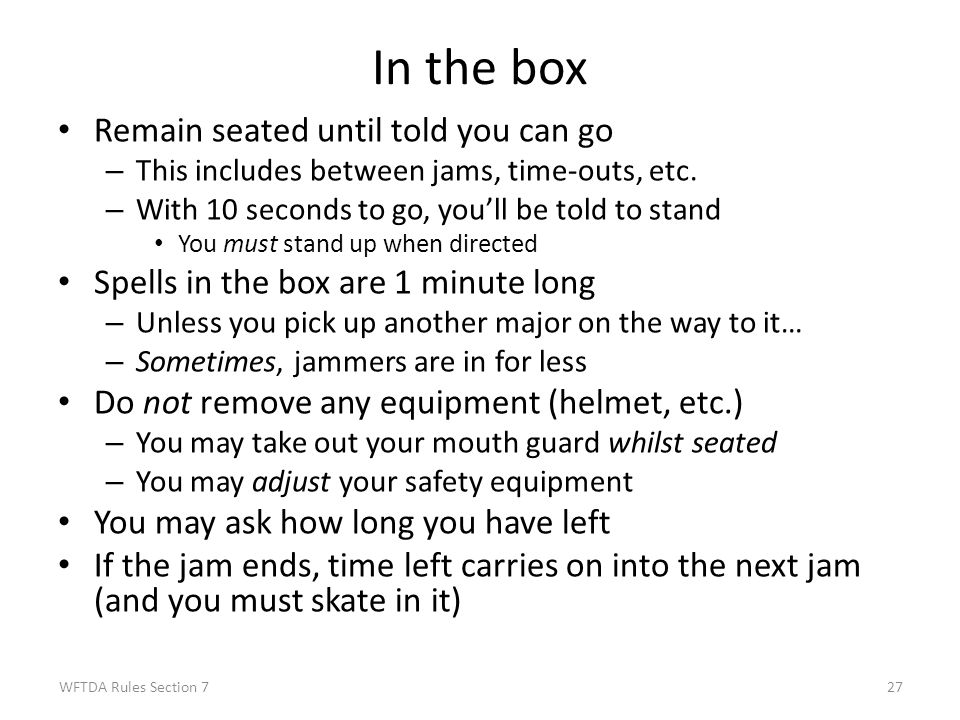 In the box Remain seated until told you can go