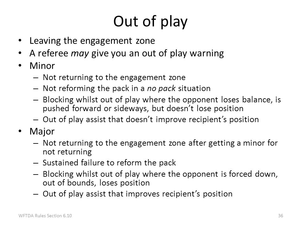 Out of play Leaving the engagement zone