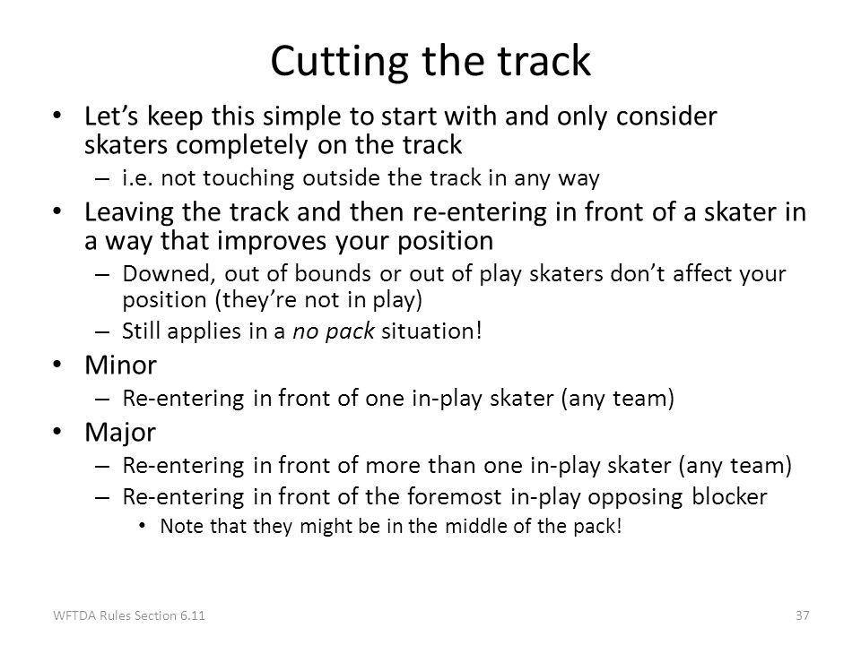 Cutting the track Let's keep this simple to start with and only consider skaters completely on the track.