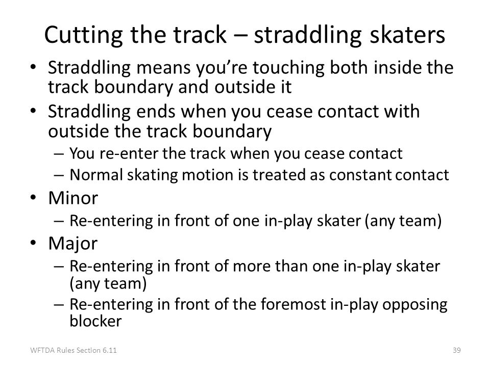Cutting the track – straddling skaters