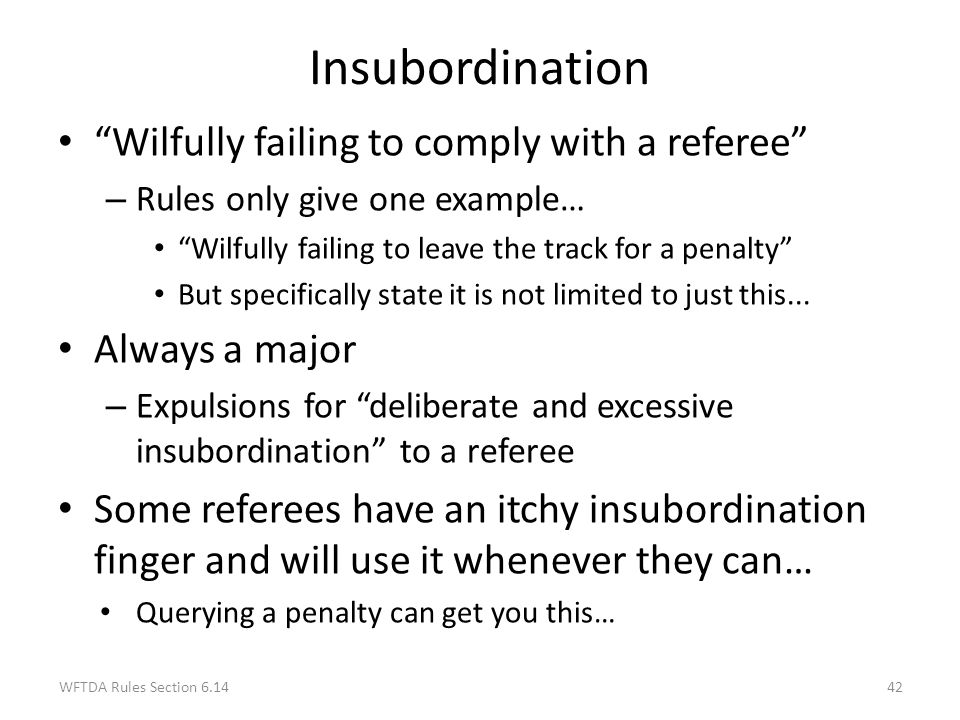 Insubordination Wilfully failing to comply with a referee