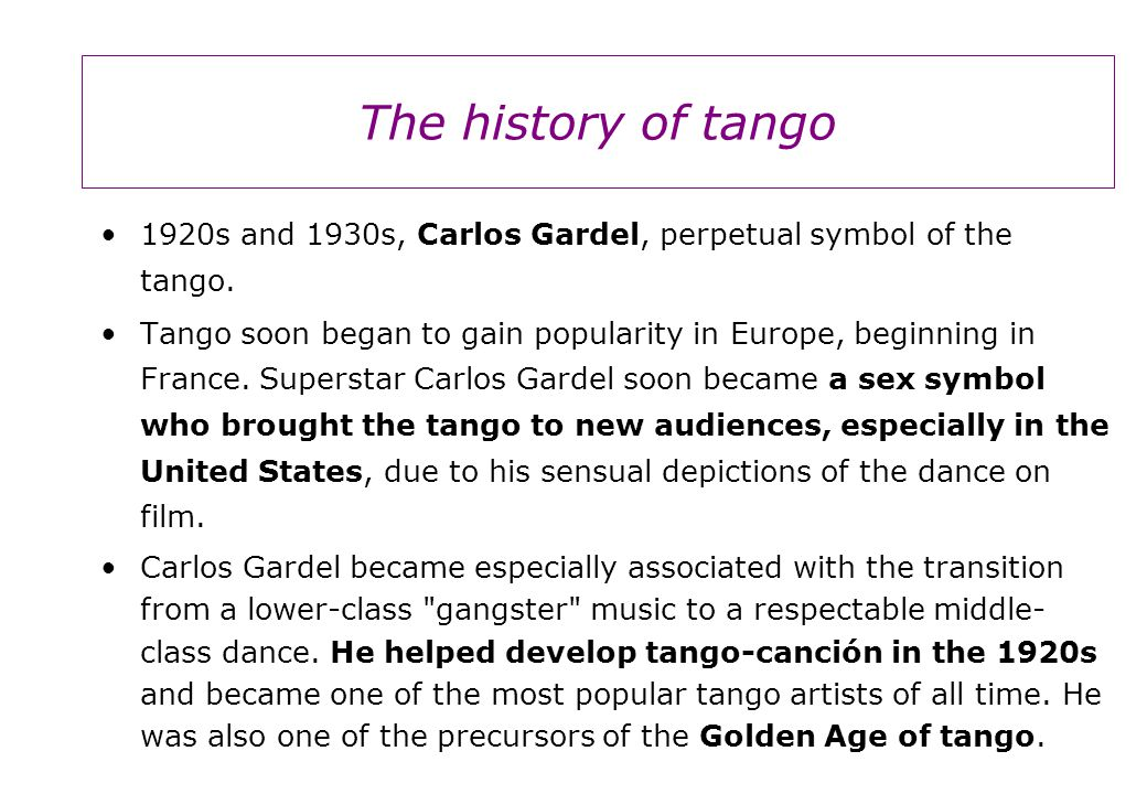 The history of tango 1920s and 1930s, Carlos Gardel, perpetual symbol of the tango.