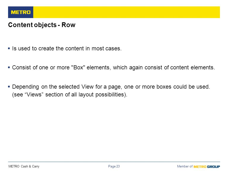 Content objects - Row Is used to create the content in most cases.