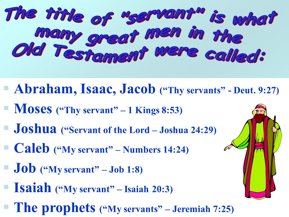 The title of servant is what Old Testament were called: