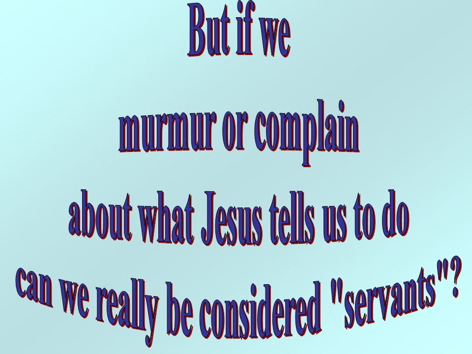 about what Jesus tells us to do