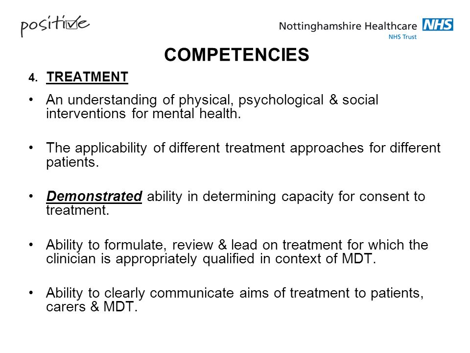 COMPETENCIES 4. TREATMENT. An understanding of physical, psychological & social interventions for mental health.