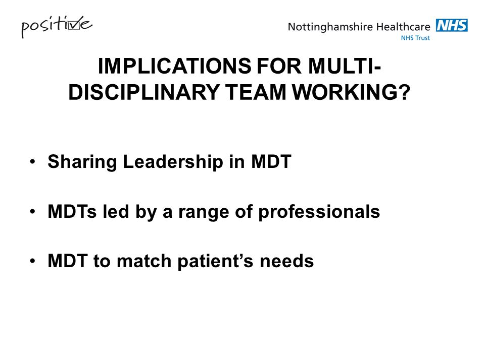 IMPLICATIONS FOR MULTI-DISCIPLINARY TEAM WORKING