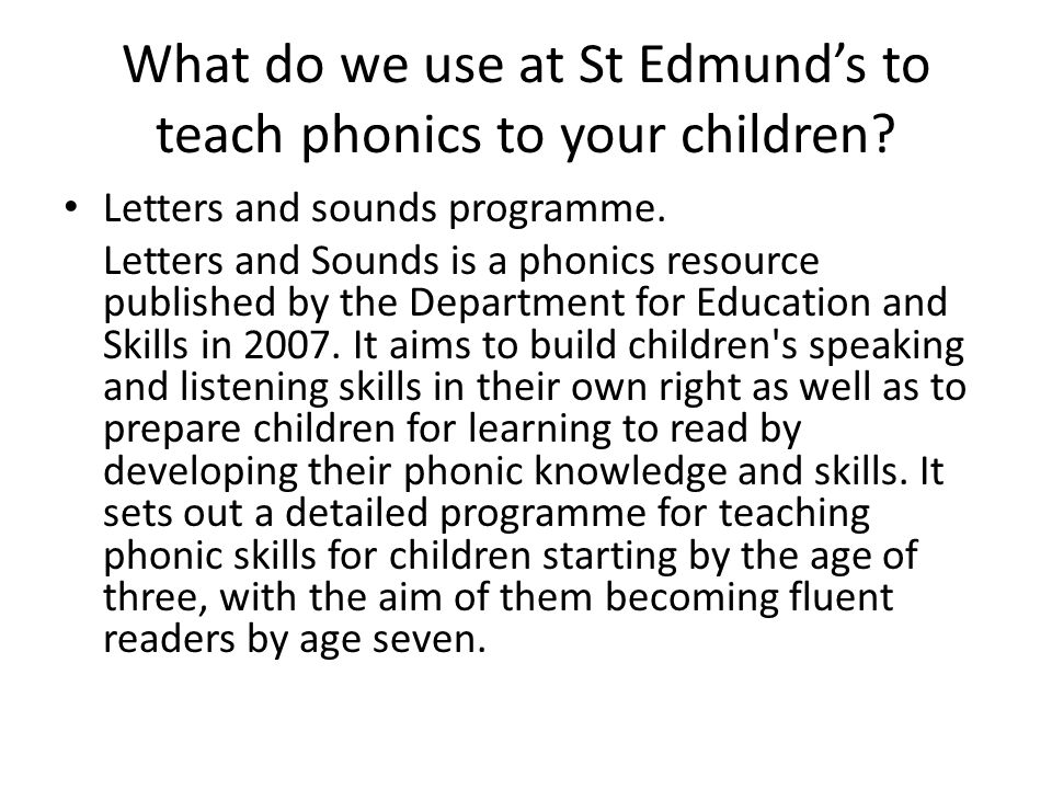 What do we use at St Edmund's to teach phonics to your children