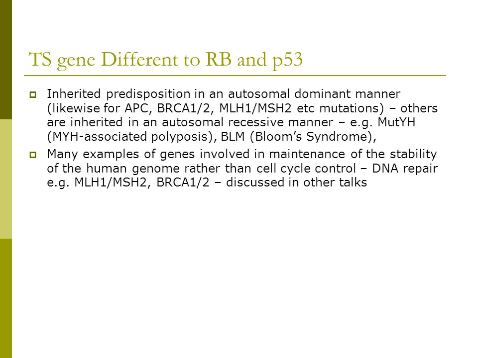 TS gene Different to RB and p53