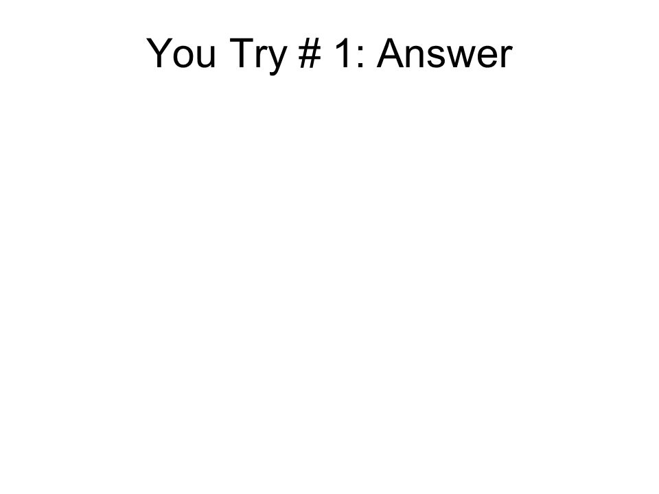 You Try # 1: Answer