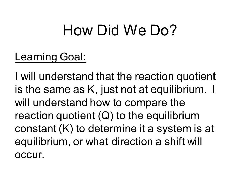 How Did We Do Learning Goal: