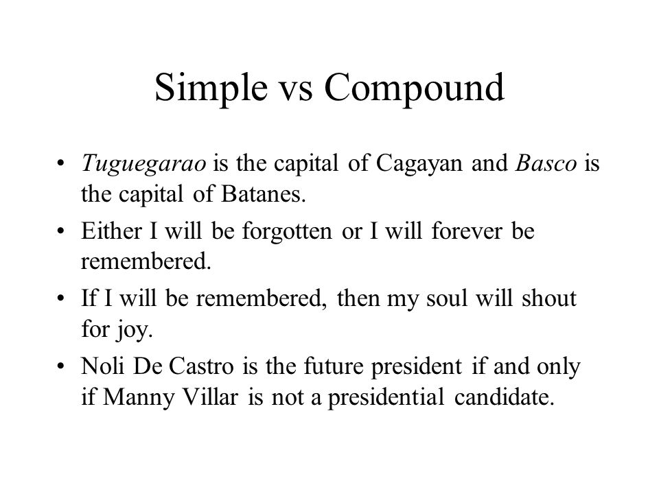Simple vs Compound Tuguegarao is the capital of Cagayan and Basco is the capital of Batanes.