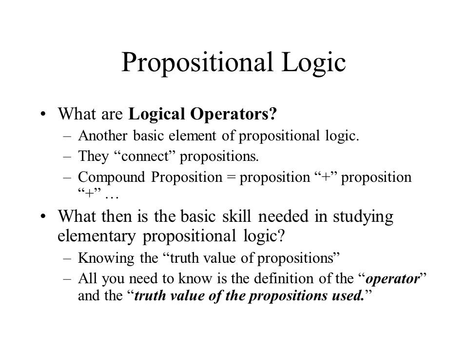Propositional Logic What are Logical Operators