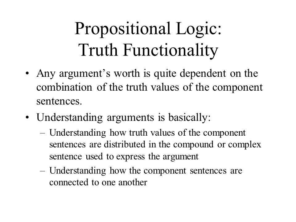 Propositional Logic: Truth Functionality