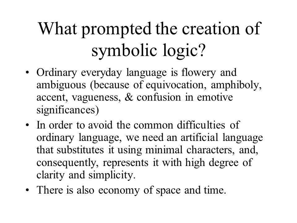 What prompted the creation of symbolic logic