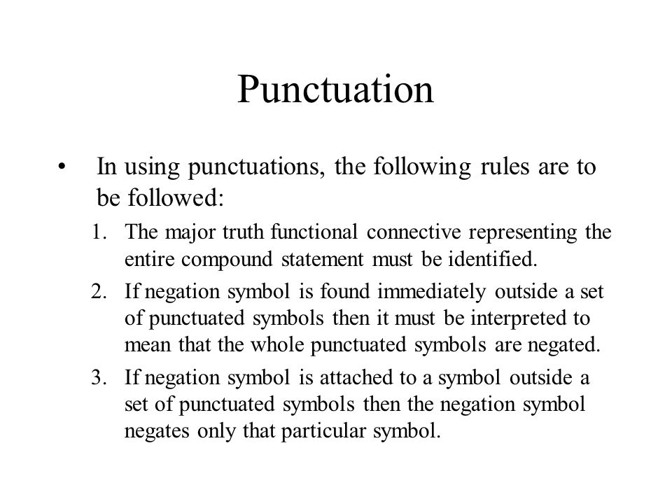 Punctuation In using punctuations, the following rules are to be followed: