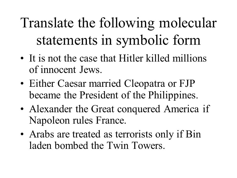 Translate the following molecular statements in symbolic form